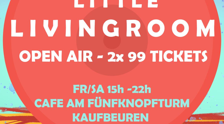 3./4. Juli: Little LivingRoom – 99 Personen Benefiz Open Air am Fünfknopfturm